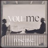 Rose Ave by You+Me