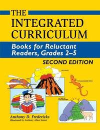 The Integrated Curriculum by Anthony D Fredericks