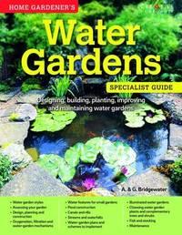Home Gardeners Water Gardens by A & G Bridgewater
