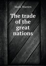 The Trade of the Great Nations by Mark Warren