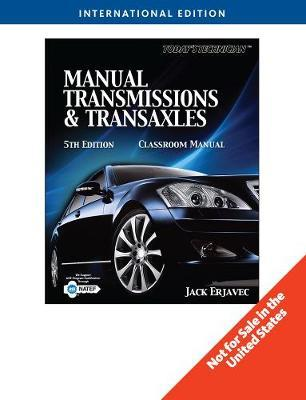 Today's Technichian: Manual Transmissions and Transaxles International Edition by Jack Erjavec