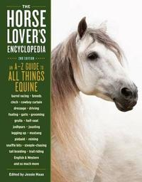Horse-Lover's Encyclopedia, 2nd Edition by Jessie Haas