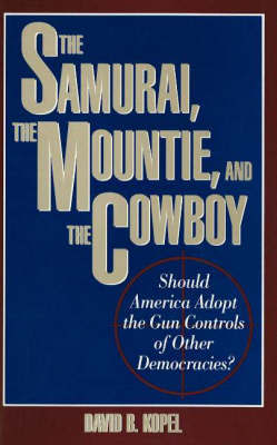 The Samurai, The Mountie And The Cowboy by David B Kopel image