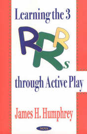 Learning the 3 R's Through Active Play by James H. Humphrey image