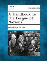 A Handbook to the League of Nations by Geoffrey Butler