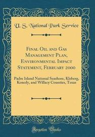 Final Oil and Gas Management Plan, Environmental Impact Statement, February 2000 by U S National Park Service