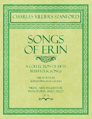 Songs of Erin - A Collection of Fifty Irish Folk Songs - The Words