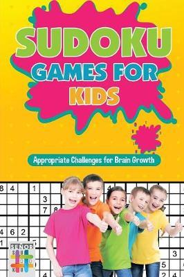 Sudoku Games for Kids Appropriate Challenges for Brain Growth by Senor Sudoku