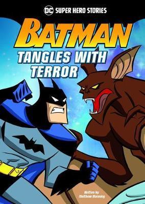 Batman Tangles with Terror by Matthew K Manning