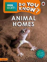 Animal Homes - BBC Earth Do You Know...? Level 2