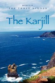 The Karjill: Book II of the Three Stones by Gary R Kirby