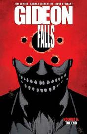 Gideon Falls, Volume 6: The End by Jeff Lemire