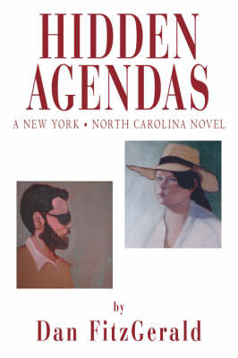 Hidden Agendas: A New York . North Carolina Novel by Dan Fitzgerald image