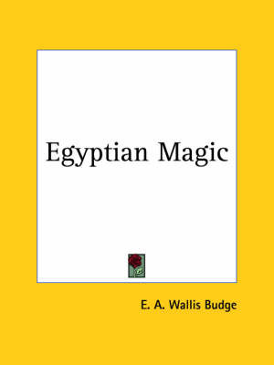 Egyptian Magic (1901) by Sir E.A. Wallis Budge image