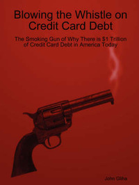 Blowing the Whistle on Credit Card Debt by John Gliha image