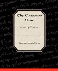 The Circassian Slave by Lieutenant Maturin Murray image