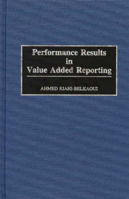 Performance Results in Value Added Reporting by Ahmed Riahi-Belkaoui image