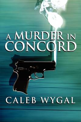 A Murder in Concord by Caleb Wygal image
