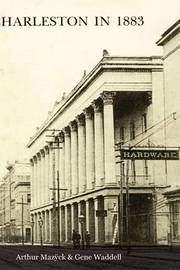 Charleston in 1883 by Arthur Mazyck