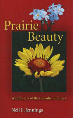 Prairie Beauty by Neil L Jennings