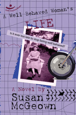 A Well Behaved Woman's Life by Susan McGeown
