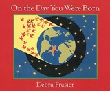 On the Day You Were Born: A Photo Journal by Debra Frasier