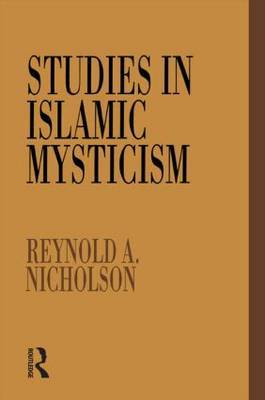 Studies in Islamic Mysticism by Reynold A Nicholson