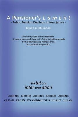 A Pensioner's Lament: Public Pension Dealings in New Jersey by Benoit G. Philippon image