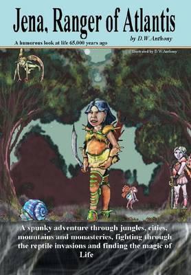Jena, Ranger of Atlantis by D.W. Anthony