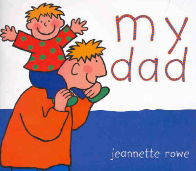 My Dad by Jeanette Rowe