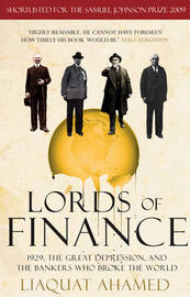 Lords of Finance: 1929, the Great Depression, and the Bankers Who Broke the World by Liaquat Ahamed image
