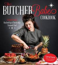 The Butcher Babe Cookbook by Loreal Gavin