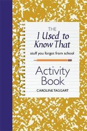 The I Used to Know That Activity Book by Caroline Taggart