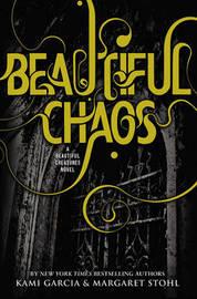 Beautiful Chaos (Caster Chronicles #3) by Kami Garcia