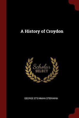 A History of Croydon by George Steinman Steinman image