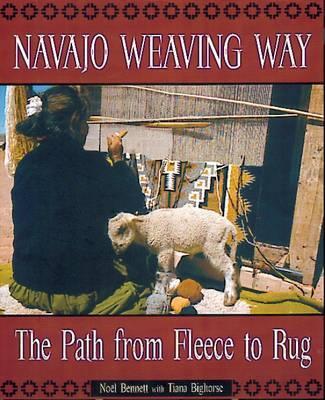 Navajo Weaving Way by Noel Bennett