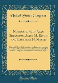 Nominations of Alan Greenspan, Alice M. Rivlin and Laurence H. Meyer by United States Congress