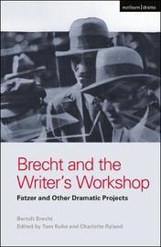 Brecht and the Writer's Workshop by Bertolt Brecht