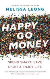 Happy Go Money by Melissa Leong