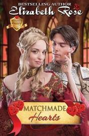 Matchmade Hearts by Elizabeth Rose