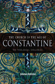 The Church in the Age of Constantine by Johannes Roldanus image