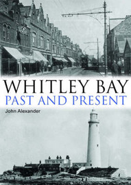 Whitley Bay: Past and Present by John Alexander image