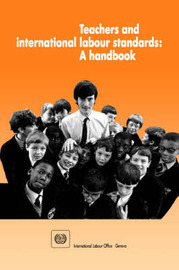 Teachers and International Labour Standards by International Labour Office