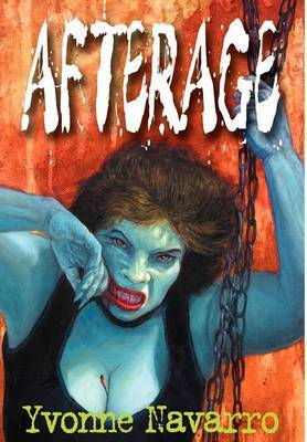 Afterage by Yvonne Navarro