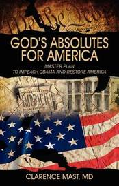 God's Absolutes for America by Clarence Mast MD