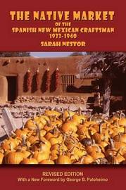 The Native Market of the Spanish New Mexican Craftsman by Sarah Nestor image