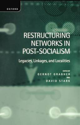 Restructuring Networks in Post-Socialism