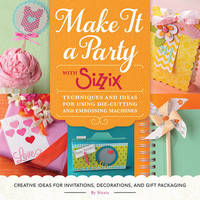 Make it a Party with Sizzix by Ian Falloon