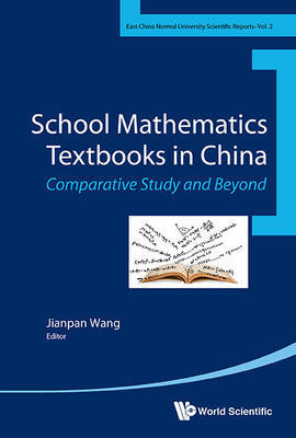 School Mathematics Textbooks In China: Comparative Studies And Beyond