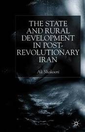 State and Rural Development in the Post-Revolutionary Iran by Ali Shakoori image